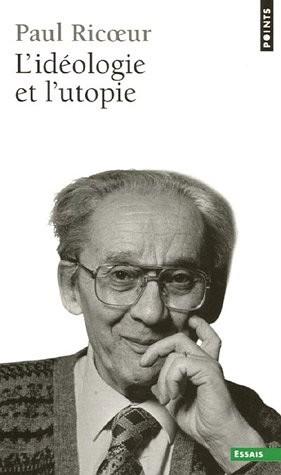 Paul Ricoeur - L'idéologie et l'utopie