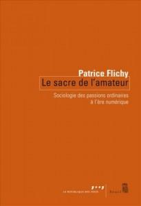 Patrice-Flichy-le-sacre-de-l-amateur