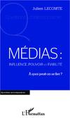 Medias-influence-pouvoir-fiabilite