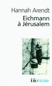 Hannah Arendt - Eichmann à Jerusalem