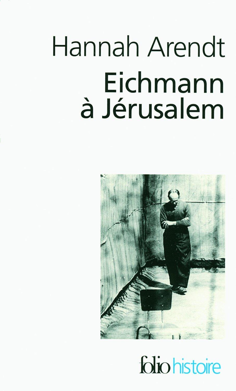 eichmann in jerusalem by hannah arendt essay