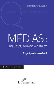 Résumé de Médias : influence, pouvoir et fiabilité
