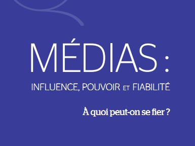 Medias : influence, pouvoir et fiabilité