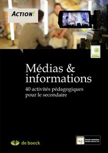 Médias & informations : 40 activités pédagogiques pour le secondaire